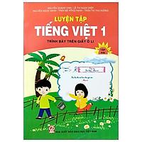 Luyện Tập Tiếng Việt 1 - Tập 2 (Trình Bày Trên Giấy Ô Li)