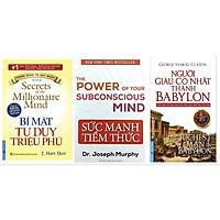 Combo 3 Cuốn Sức Mạnh Tiềm Thức - Bí Mật Tư Duy Triệu Phú - Người Giàu Có Nhất Thành Babylon
