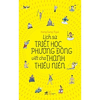 Sách - Lịch sử triết học phương Đông viết cho thanh thiếu niên (TB 2021)