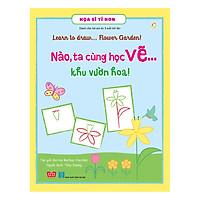 Họa Sĩ Tí Hon - Learn To Draw...   Flower Garden! - Nào, Ta Cùng Học Vẽ… Khu Vườn Hoa!