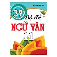 39 Bộ Đề Ngữ Văn 11