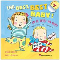 The Best Best Baby ! Em Bé Tuyệt Vời Nhất! - Dành Cho Em Bé Lớn (3-10 Tuổi) - Song Ngữ Anh-Việt