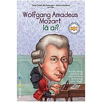 Sách-chân dung những người thay đổi thế giới-Wolfgang Amadeus Mozart là ai?
