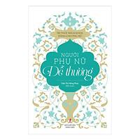 Tủ Sách Tri Thức Dành Cho Phụ Nữ - Người Phụ Nữ Dễ Thương