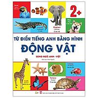 Từ Điển Tiếng Anh Bằng Hình - Động Vật (Song Ngữ Anh - Việt)