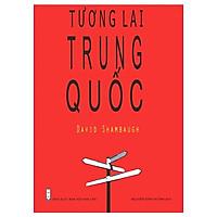 Sách Tương Lai Trung Quốc (Bìa cứng)