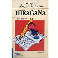 Tự Học Viết Tiếng Nhật Căn Bản Hiragana (Tái Bản 2016)