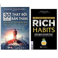Combo 30 Ngày Thay Đổi Bản Thân - Loại Bỏ 30 Thói Quen Xấu Đánh Cắp Thời Gian Của Bạn - Tập 1+Rich Habits - Thói Quen Thành Công Của Những Triệu Phú Tự Thân