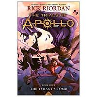 The Trials Of Apollo, Book 4: The Tyrant's Tomb