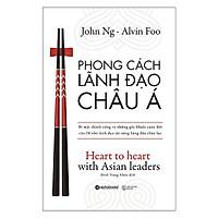 Cuốn Sách Hay Nhất Về Bí Mật Thành Công Và Những Góc Khuất Cuộc Đời Của 28 Nhà Lãnh Đạo Tài Năng Hàng Đầu Châu Lục: Phong Cách Lãnh Đạo Châu Á; Tặng Kèm BookMark