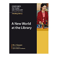 A New World at the Library (The Oxford Picture Dictionary Reading Library)