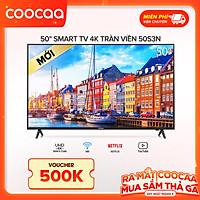 Smart Tivi Netflix 4K UHD Coocaa 50 inch - Model 50S3N - Hàng chính hãng