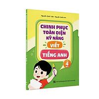 Sách - Chinh phục toàn diện kỹ năng viết tiếng Anh - Lớp 4 - Tập 1