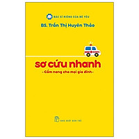 Sơ Cứu Nhanh - Cẩm Nang Cho Mọi Gia Đình