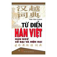 Từ Điển Hán - Việt Hán Ngữ Cổ Và Hiện Đại