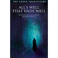 All's Well That Ends Well: The Arden Shakespeare (Third Series)