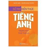 Sách - Sổ Tay Kiến Thức Tiếng Anh Trung Học Phổ Thông