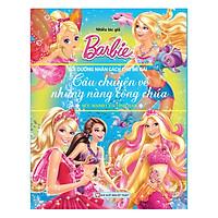 Barbie - Sức Mạnh Của Tình Bạn - Câu Chuyện Về Những Nàng Công Chúa