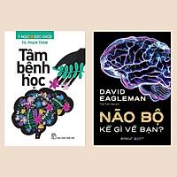 Combo 2 cuốn: Tâm Bệnh Học + Não Bộ Kể Gì Về Bạn