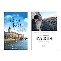 Bộ Sách Về Paris - Tôi Và Paris - Câu Chuyện Một Dòng Sông và Sống Như Người Paris