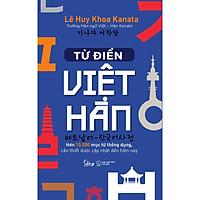Cuốn cẩm nang bỏ túi hữu ích giúp bạn nâng cao năng lực Hàn ngữ: Từ Điển - Việt Hàn