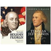 Combo Sách : Tự Truyện Benjamin Franklin (Từ 1706 -1757) + Thomas Jefferson: Nhân Sư Mỹ