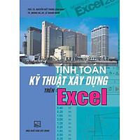 Tính Toán Kỹ Thuật Xây Dựng Trên Excel  (Tái bản)