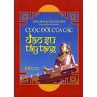 Cuộc Đời Của Các Đạo Sư Tây Tạng (Tái Bản 2020)