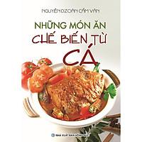 Sách - Những Món Ăn Chế Biến Từ Cá