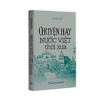Sách lịch sử - Chuyện hay nước Việt thời xưa
