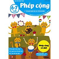Phép cộng (6~7 tuổi) - Giáo dục Nhật Bản - Bộ sách dành cho lứa tuổi nhi đồng - Thích hợp cho trẻ đã quen với phép cộng đến 10