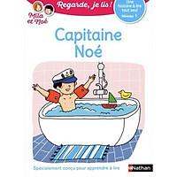 Regarde Je Lis ! Une Histoire A Lire Tout Seul - Capitaine Noe - Niveau 1