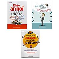 Combo 3 cuốn Nói Thế Nào Để Được Chào Đón, Làm Thế Nào Để Được Ghi Nhận - Khéo Ăn Nói Sẽ Có Được Thiên Hạ (khổ to) - Hài Hước Một Chút Thế Giới Sẽ Khác Đi
