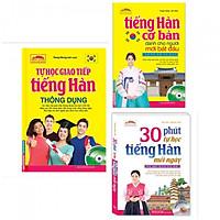 Combo Sách Học Tiếng Hàn: Tự Học Giao Tiếp Tiếng Hàn Thông Dụng + Tiếng Hàn Cơ Bản Dành Cho Người Mới Bắt Đầu + 30 Phút Tự Học Tiếng Hàn Mỗi Ngày-Tặng Bookmark PĐ