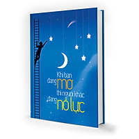Notebook - Khi Bạn Đang Mơ Thì Người Khác Đang Nỗ Lực