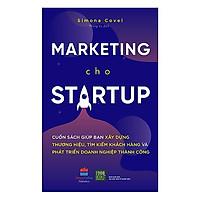 Cuốn Sách Đồng Hành Cùng Thành Công Của Công Ty Khởi Nghiệp Của Bạn: Marketing Cho Startup