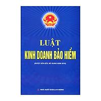 Luật Kinh Doanh Bảo Hiểm (tái bản 2019)