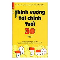 Thịnh Vượng Tài Chính Tuổi 30 - Tập 1 (Tái Bản)
