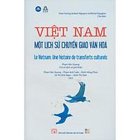 Việt Nam Một Lịch Sử Chuyển Giao Văn Hóa