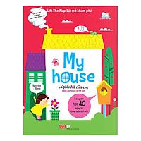 Sách Tương Tác - Lift-The-Flap- Lật mở khám phá - My house - Ngôi nhà của em