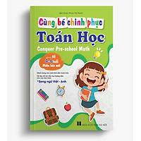 Cùng bé chinh phục Toán học - Conquering Pre-school Maths (Song ngữ Việt-Anh dành cho bé 4-6 tuổi)