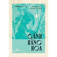 Sách - Gánh hàng hoa (Việt Nam danh tác) (tặng kèm bookmark thiết kế)