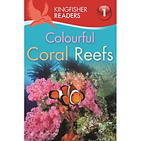 Kingfisher Readers Level 1: Colourful Coral Reefs