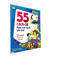 Sách: 55 Cách ĐỂ Được Mọi Người Yêu Quý - TSTN