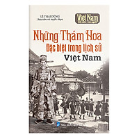 Việt Nam Đất Nước Con Người : Những Thám Hoa Đặt Biệt Trong Lịch Sử Việt Nam