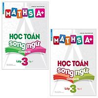 Combo Maths A+ Học Toán Song Ngữ Theo Chủ Đề - Lớp 3 - Tập 1 Và 2 (Bộ 2 Tập)
