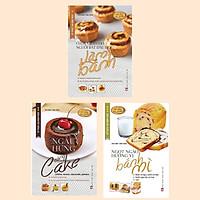 Combo (3 Cuốn) KỸ THUẬT LÀM BÁNH NGỌT: Ngọt Ngào Hương Vị Bánh Mì + Ngẫu Hứng Cùng Cake + Cuốn Sách Cho Người Bắt Đầu Học Làm Bánh / Sách Nấu Ăn Hay và Hiệu Quả
