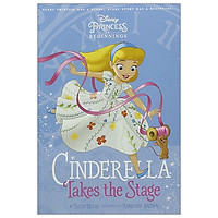 Disney Princess - Cinderella: Cinderella Takes Stage (Chapter Book 128 Disney)
