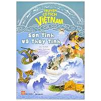 Truyện Cổ Tích Việt Nam - Sơn Tinh Và Thủy Tinh (Tái Bản 2020)