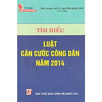Sách Tìm Hiểu Luật Căn Cước Công Dân Năm 2014